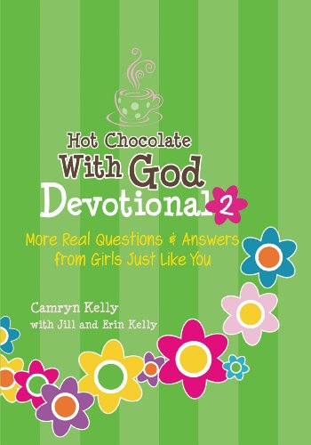 Erin Kelly, Jill Kelly Camryn Kelly - Hot Chocolate With God Devotional #2: More Real Questions & Answers from Girls Just Like You