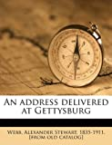 An address delivered at Gettysburg