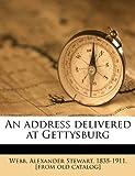 An address delivered at Gettysburg