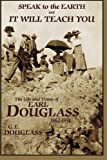 img - for Speak To the Earth and It Will Teach You: The Life and Times of Earl Douglass, 1862-1931 book / textbook / text book