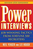 Power Interviews: Job-Winning Tactics from Fortune 500 Recruiters