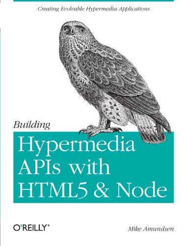 Building Hypermedia APIs with HTML5 and Node 1449306578 pdf