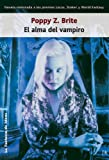 El alma del vampiro / Lost Souls (Spanish Edition) (848896627X) by Poppy Z. Brite