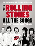 img - for The Rolling Stones All the Songs: The Story Behind Every Track book / textbook / text book