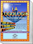 La logologie : R�v�lation des myst�re...