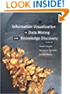 Information Visualization in Data Mining and Knowledge Discovery (The Morgan Kaufmann Series in Data Management Systems)
