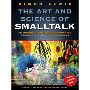 The Art and Science of Smalltalk (Hewlett-packard professional books)