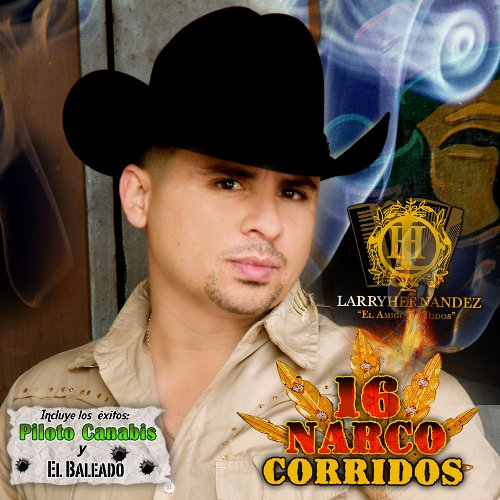 Larry Hernandez-16 Narco Corridos-ES-CD-FLAC-2009-SINSATION Download