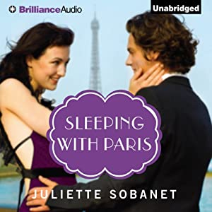 Sleeping with Paris: A Paris Romance | [Juliette Sobanet]
