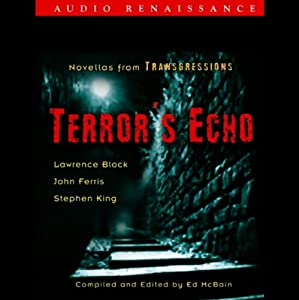 Terror's Echo: Novellas from Transgressions (Unabridged Selections) | [Lawrence Block, John Farris, Stephen King]