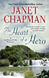 The Heart of a Hero (Thorndike Press Large Print Superior Collection) (1410461904) by Chapman, Janet