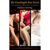 The Goodnight Kiss Series (Loving Threesomes) ~ Mallory Sterling