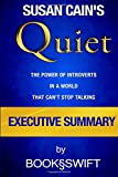 Quiet: The Power of Introverts in a World That Can't Stop Talking by Susan Cain   Executive Summary (Quiet Susan Cain Summary)