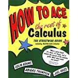 How to Ace the Rest of Calculus: The Streetwise Guide, Including Multi-Variable Calculusby Colin Adams
