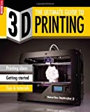 3D Printing The Ultimate Guide