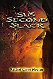 img - for Six Second Slack by Rachel Hector (2002-01-22) book / textbook / text book