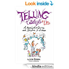 Telling Tales in Latin: A New Latin Course and Storybook for Children