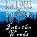 Into the Woods Audiobook by David Wood, David S. Wood Narrated by  James Conlan