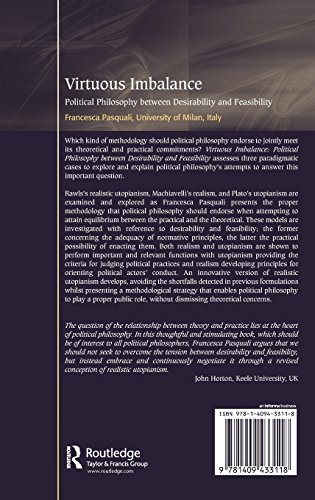 Virtuous Imbalance: Political Philosophy between Desirability and Feasibility