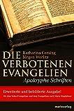 Die verbotenen Evangelien - Apokryphe Schriften: Erweiterte und bebilderte Ausgabe mit dem Judas-Evangelium und den Evangelium der Maria Magdalena -