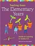 Teaching Green-The Elementary Years:...