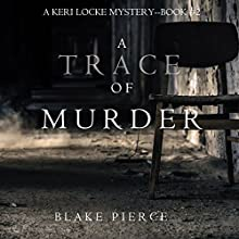 A Trace of Murder: A Keri Locke Mystery, Book 2 Audiobook by Blake Pierce Narrated by Elaine Wise