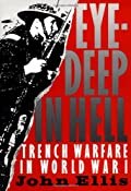 Eye-Deep in Hell: Trench Warfare in World War I: John Ellis: 9780801839474: Amazon.com: Books
