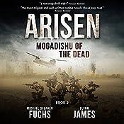 Mogadishu of the Dead: Arisen, Book 2 | Michael Stephen Fuchs, Glynn James