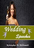 img - for Wedding Speeches; Share An Unforgettable Wedding Speech With This Guide To Overcoming Nerves, Creating Great Openings, Connecting With The Audience and More book / textbook / text book