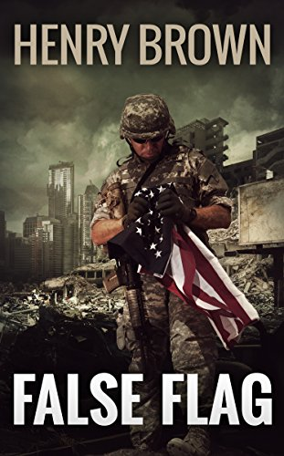 Where will you be when the world, as we know it, falls apart? A perfect storm is bearing down on the Land of the Free, combining nationwide financial devastation, conventional/nuclear terror, and military catastrophe.  America can survive only if she is still the Home of the Brave.  FALSE FLAG by Henry Brown