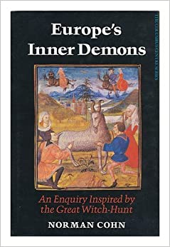 norman cohn europes inner demons thesis Trials, 1976), norman cohn (europe's inner demons, 1976), nor of a spate of research on individual topics, such as the templars the book combines detailed work on available primary texts with suitable general reflections on the nature and historiography of the occult sciences, magic and witchcraft (chapters 1-2, chapter.