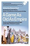 img - for A Game As Old As Empire: The Secret World of Economic Hit Men and the Web of Global Corruption book / textbook / text book