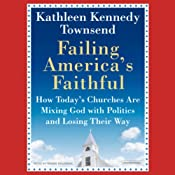 Failing America's Faithful | [Kathleen Kennedy Townsend]