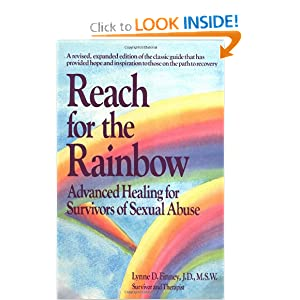 Reach for the Rainbow: Advanced Healing for Survivors of Sexual Abuse Lynne D. Finney
