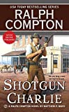 img - for Ralph Compton Shotgun Charlie (Ralph Compton Western Series) book / textbook / text book