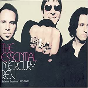 The Essential Mercury Rev : Stillness Breathes (1991-2006) (Best Of)