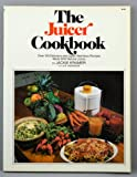 img - for The Juicer Cookbook : Over 150 Delicious and Super-Nutritious Recipes Made with Natural Juices book / textbook / text book