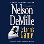 The Lion's Game (       UNABRIDGED) by Nelson DeMille Narrated by Scott Brick