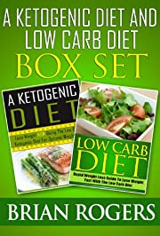 A Ketogenic Diet And The Low Carb Diet Box Set : 2 In 1 Ketogenic Diet And The Low Carb Diet For Rapid Weight Loss (Low carb diet, low carb, ketogenic ... diet cookbook , low carb cookbook 5)
