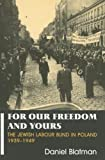 For Our Freedom and Yours: Jewish Labour Bund in Poland 1939-1949 (Parkes-Wiener Series on Jewish Studies)