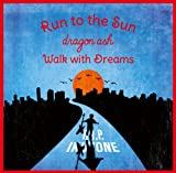 Run to the Sun / Walk with Dreams(DVD付き)
