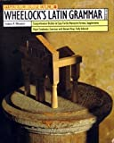 Wheelock's Latin Grammar (HarperCollins College Outline) (Latin Edition) (0064671445) by Frederic M. Wheelock