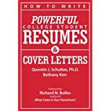 How to Write Powerful College Student Resumes and Cover Letters: Secrets That Get Job Interviews Like Magicby Quentin J. Schultze
