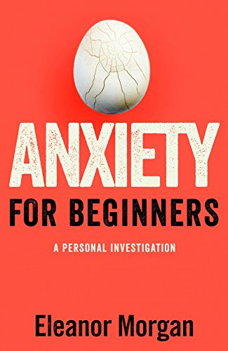 Anxiety for Beginners: A Personal Investigation