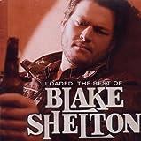 echange, troc Blake Shelton - Loaded: the Best of