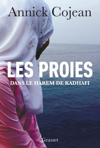 LES PROIES : DANS LE HAREM DE KADHAFI de Annick Cojean 51fKzwbbInL._