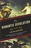 The Romantic Revolution: A History (Modern Library Chronicles)