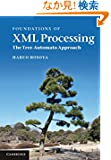 Foundations of XML Processing: The Tree-Automata Approach