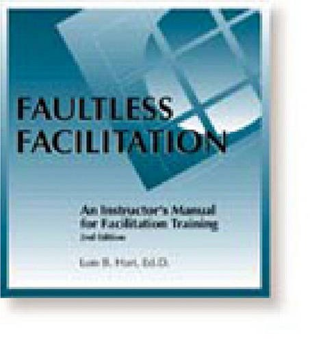 Faultless Facilitation: Instructor's Manual for Facilitation Training, Second Edition