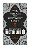 The Quotable Doctor Who: Wit, Wisdom and Timey Wimey Stuff (Dr Who)